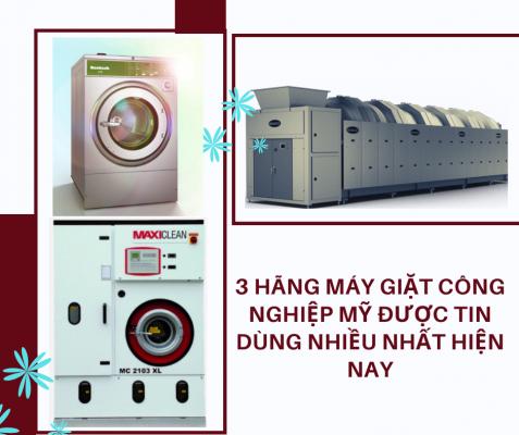3 hãng máy giặt công nghiệp Mỹ được tin dùng nhiều nhất hiện nay