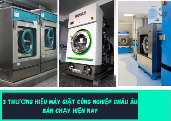 3 thương hiệu máy giặt công nghiệp Châu Âu bán chạy hiện nay