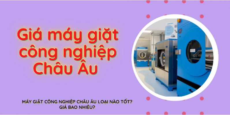 Giá bán máy giặt công nghiệp châu âu