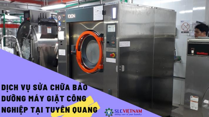 Dịch vụ sửa chữa bảo dưỡng máy giặt công nghiệp tại Tuyên Quang