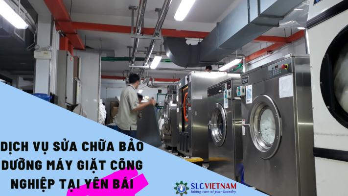 Dịch vụ sửa chữa bảo dưỡng máy giặt công nghiệp tại Yên Bái