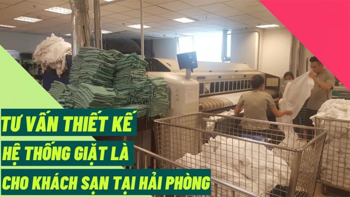 Tư vấn thiết kế hệ thống giặt là cho khách sạn tại Hải Phòng